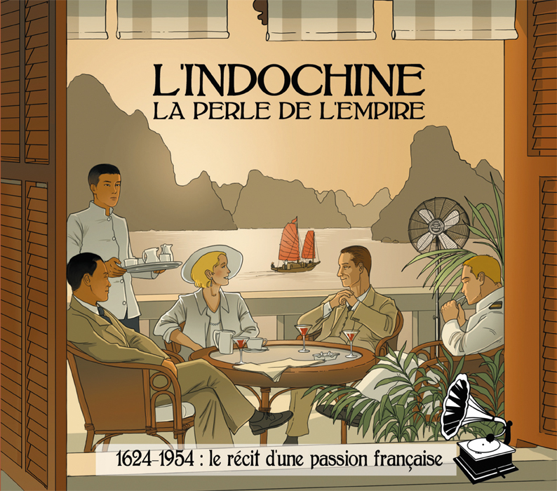 L'Indochine, la Perle de l'Empire