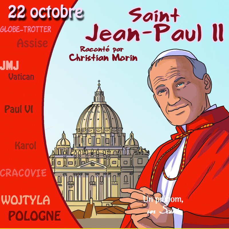 Saint Jean-Paul II raconte par Christian Morin